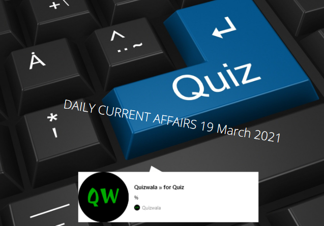 DAILY-CURRENT-AFFAIRS-19-March-2021-1